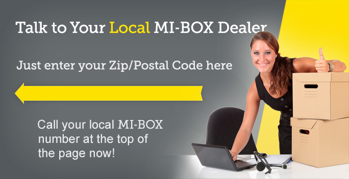 Talk to your Local MI-BOX Dealer – Just enter your Zip/Postal Code here – Call your local MI-BOX number at the top of the page now!